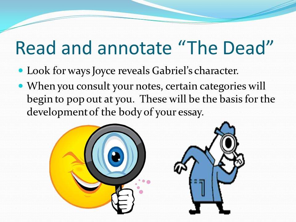 Read and annotate The Dead