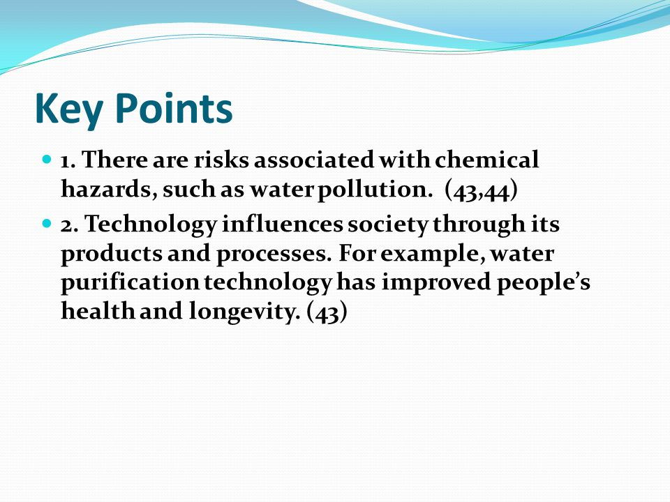 Key Points 1. There are risks associated with chemical hazards, such as water pollution. (43,44)