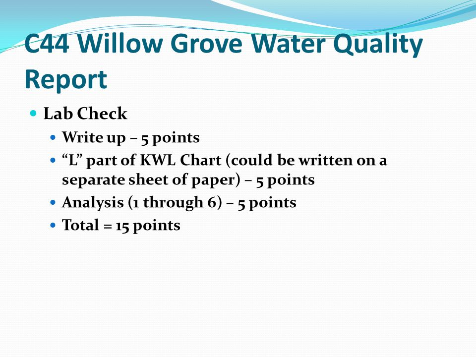 C44 Willow Grove Water Quality Report