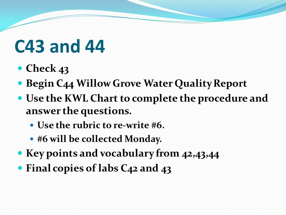 C43 and 44 Check 43 Begin C44 Willow Grove Water Quality Report
