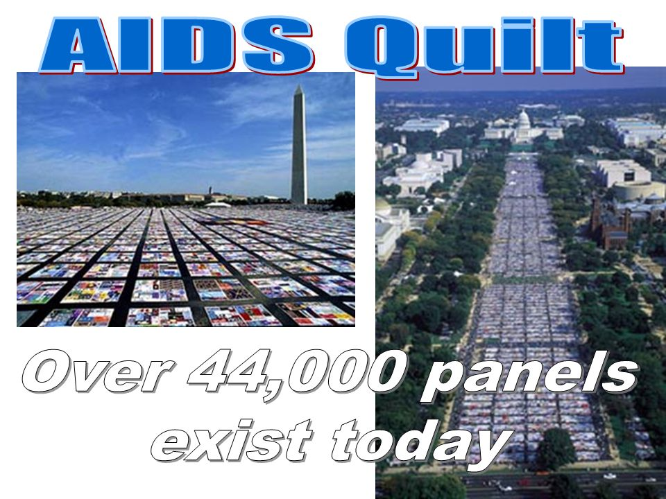 AIDS Quilt Over 44,000 panels exist today