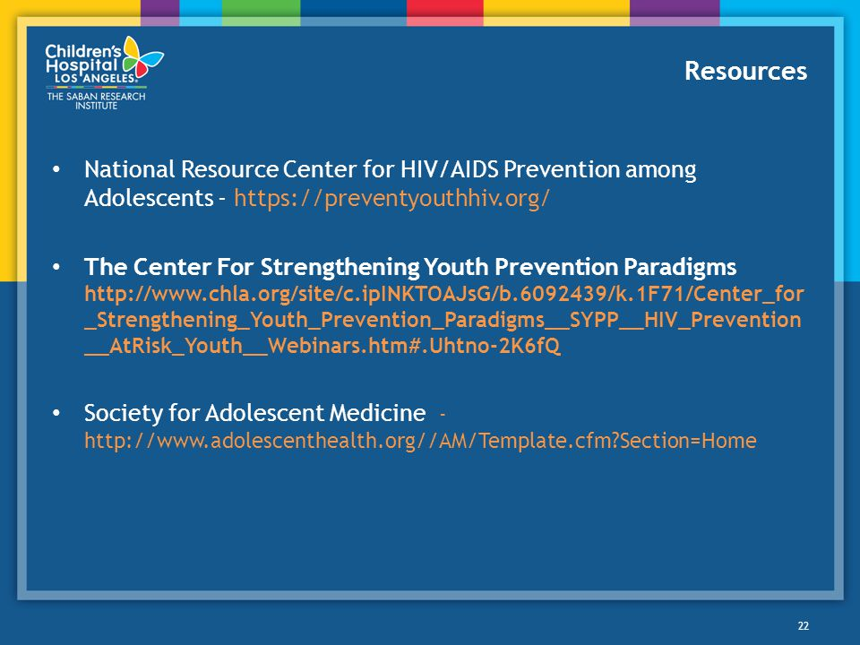 Resources National Resource Center for HIV/AIDS Prevention among Adolescents -
