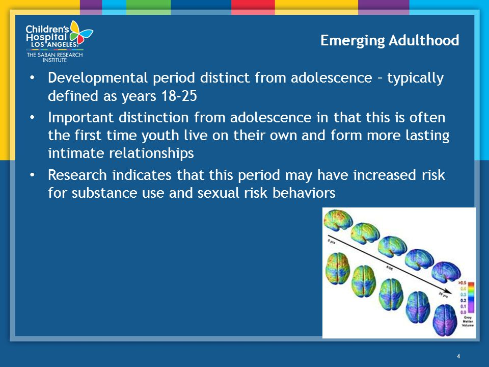 Emerging Adulthood Developmental period distinct from adolescence – typically defined as years