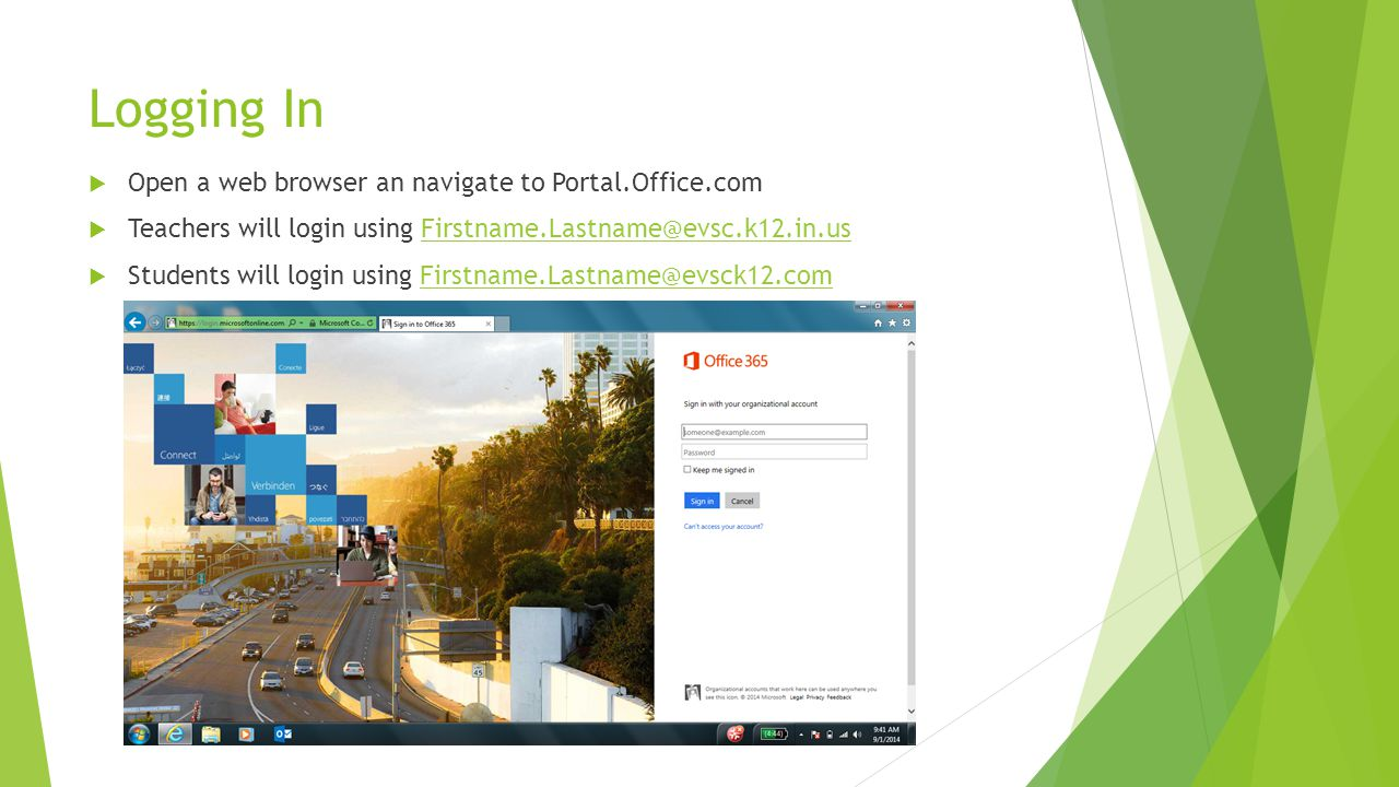Logging In Open a web browser an navigate to Portal.Office.com