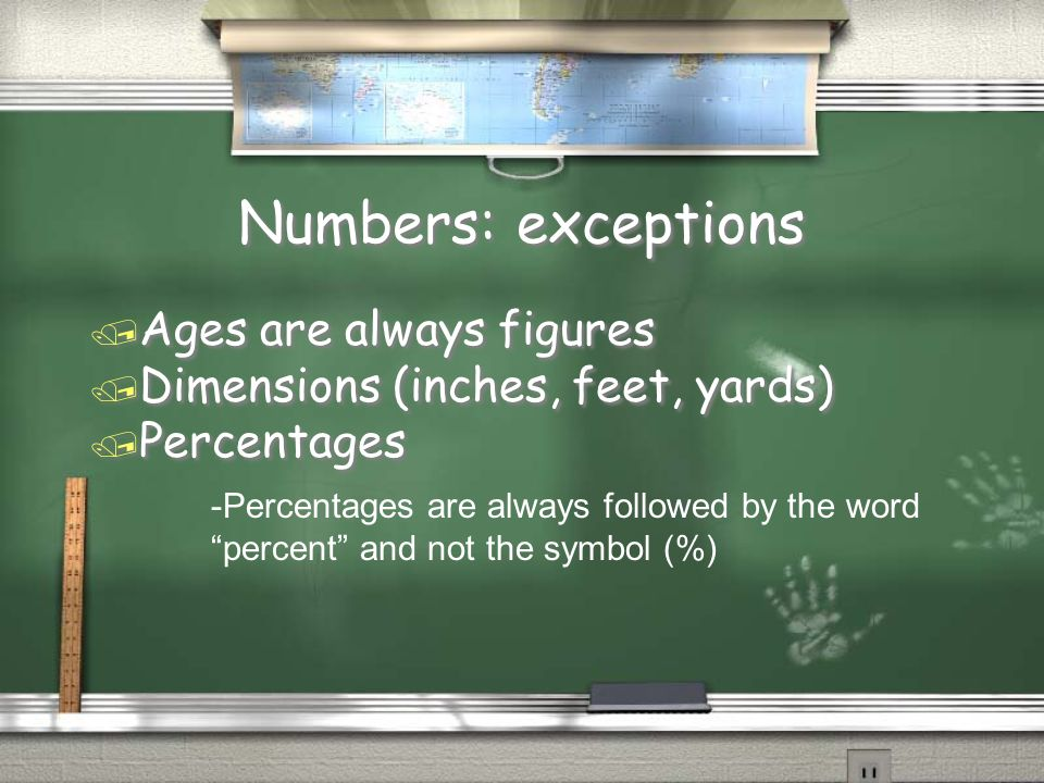 Numbers: exceptions Ages are always figures
