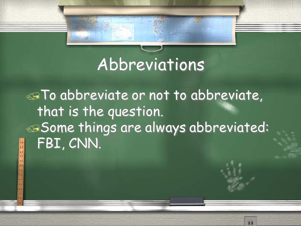 Abbreviations To abbreviate or not to abbreviate, that is the question.