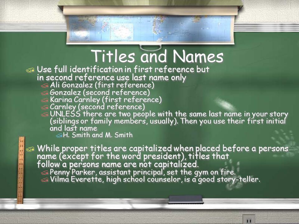 Titles and Names Use full identification in first reference but in second reference use last name only.