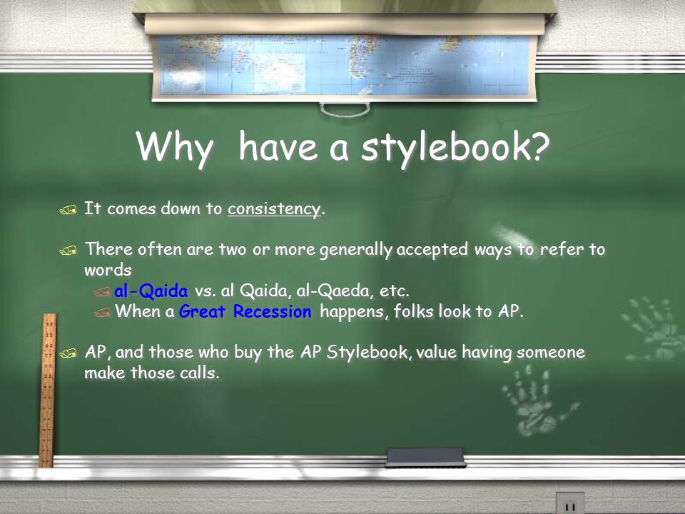 Why have a stylebook It comes down to consistency.
