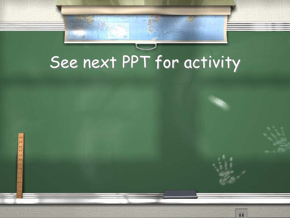 See next PPT for activity