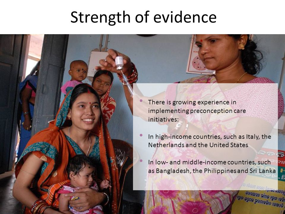 Strength of evidence There is growing experience in implementing preconception care initiatives: