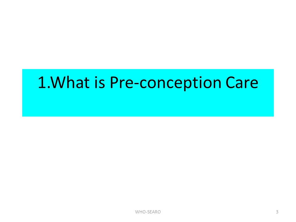 1.What is Pre-conception Care