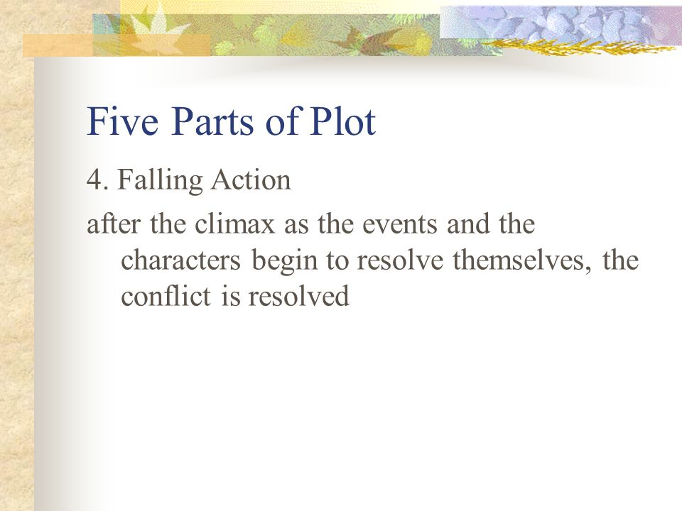Five Parts of Plot 4. Falling Action