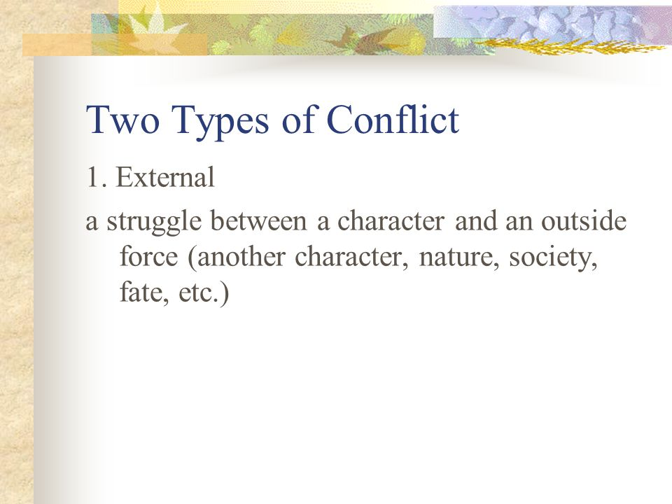 Two Types of Conflict 1. External