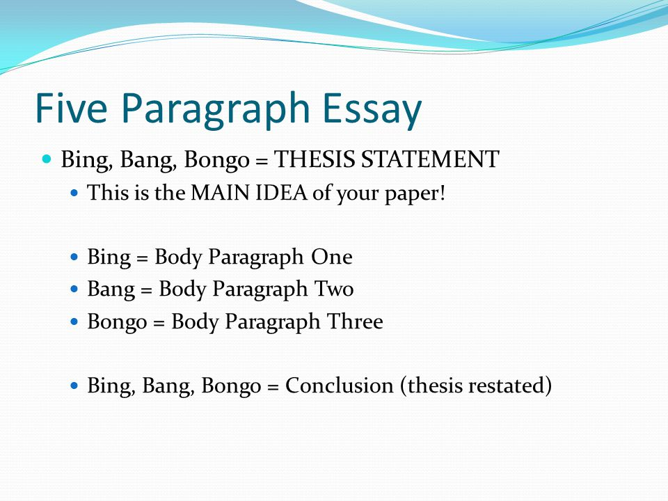 five paragraph essay bing bang bongo  thesis statement  ppt download five paragraph essay bing bang bongo  thesis statement