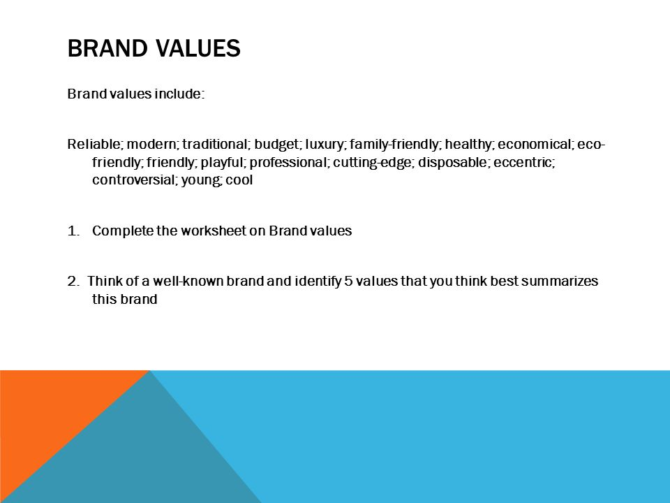 Brand values Brand values include:
