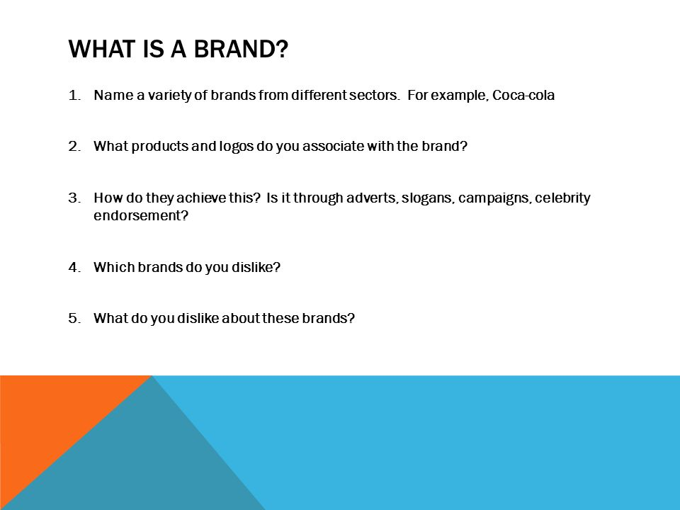 What is a brand Name a variety of brands from different sectors. For example, Coca-cola. What products and logos do you associate with the brand