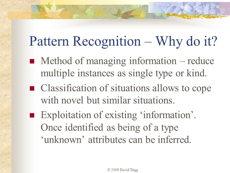 Pattern Recognition – Why do it