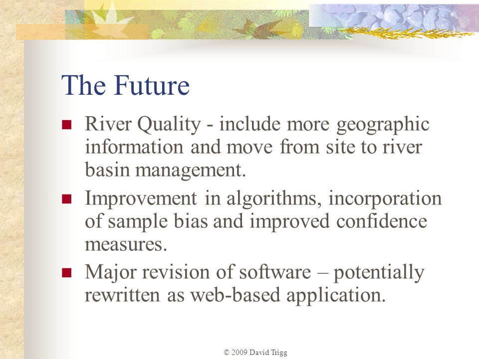 The Future River Quality - include more geographic information and move from site to river basin management.