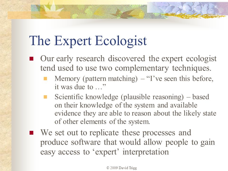The Expert Ecologist Our early research discovered the expert ecologist tend used to use two complementary techniques.