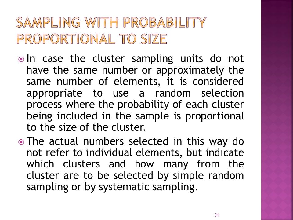 Sampling with probability proportional to size