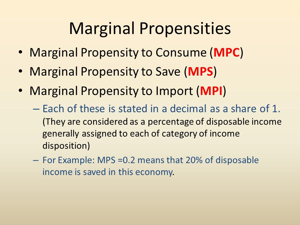 Marginal Propensities