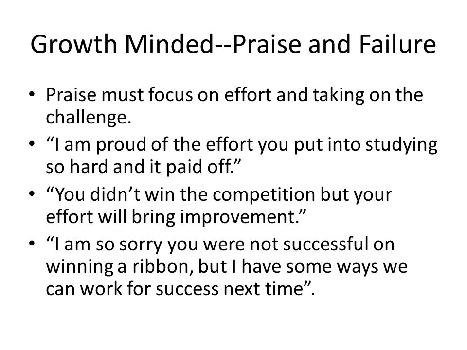 Growth Minded--Praise and Failure