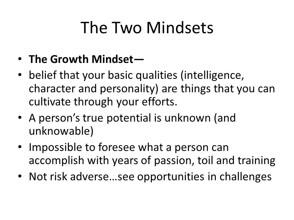 The Two Mindsets The Growth Mindset—