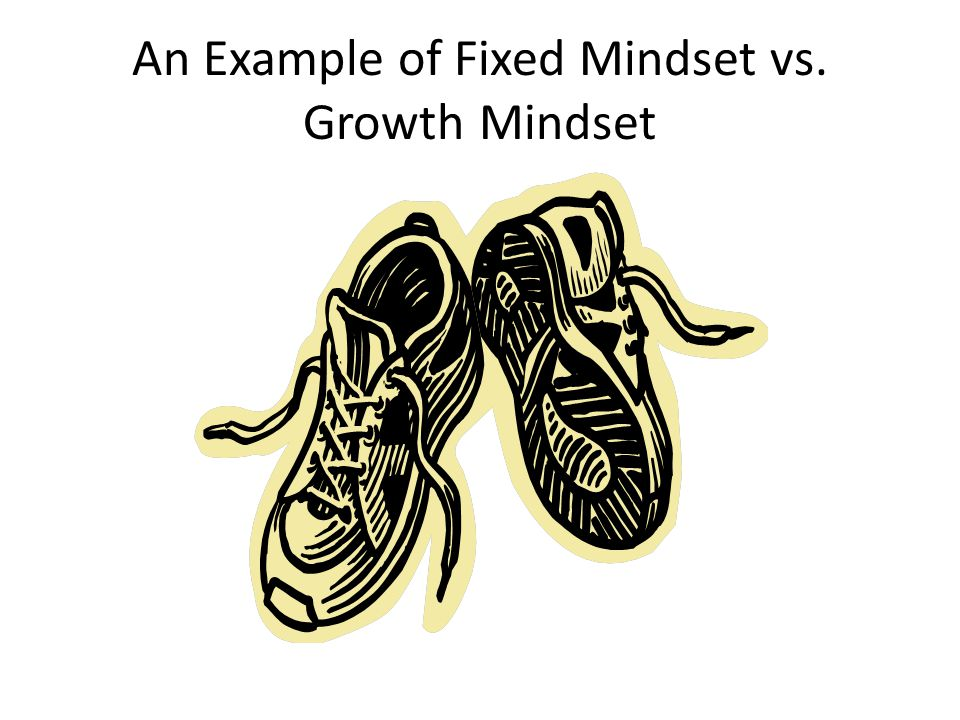 An Example of Fixed Mindset vs. Growth Mindset
