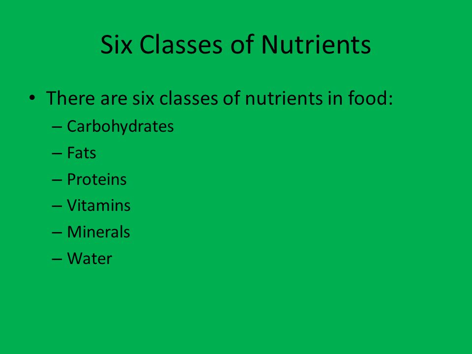 Six Classes of Nutrients