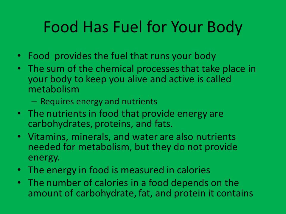 Food Has Fuel for Your Body