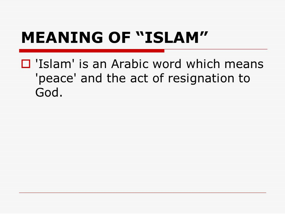 Islam Meaning Essence Historical Periods Geographical