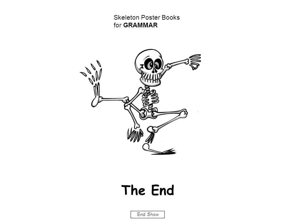 Skeleton Poster Books for GRAMMAR The End End Show