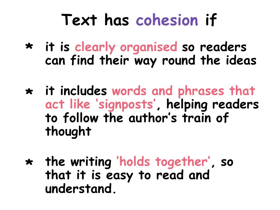 Text has cohesion if * * * it is clearly organised so readers