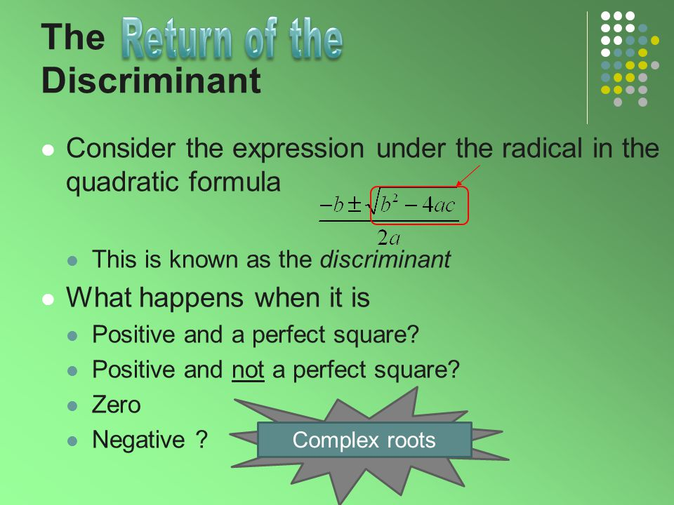 The Discriminant Return of the