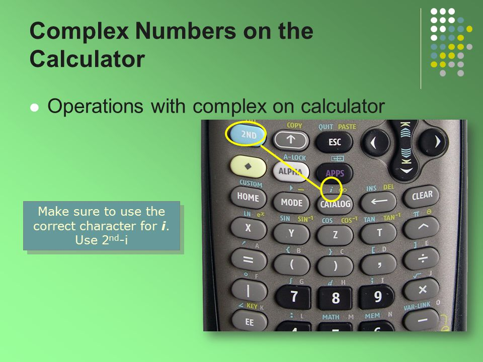 Complex Numbers on the Calculator