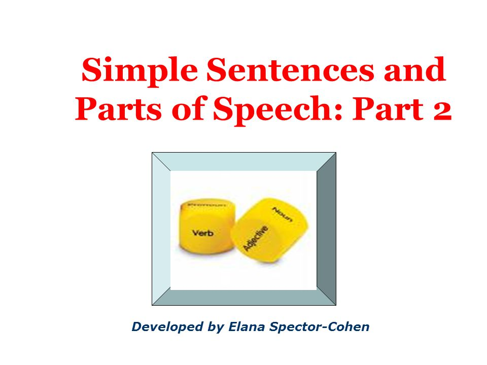 Simple Sentences and Parts of Speech: Part 2