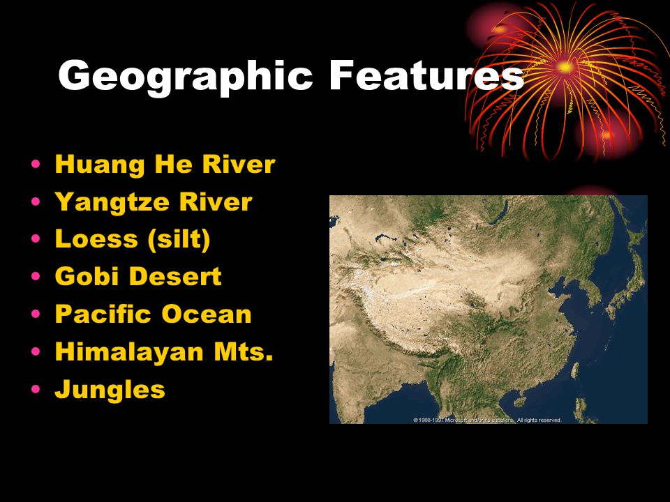 Geographic Features Huang He River Yangtze River Loess (silt)