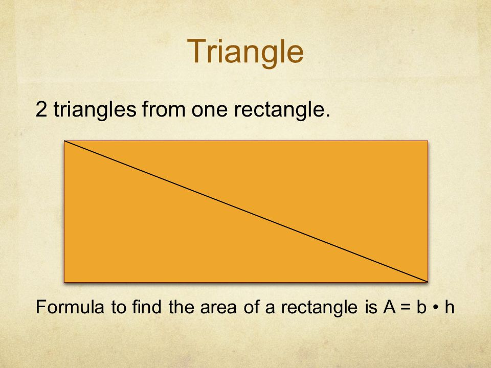 Triangle 2 triangles from one rectangle.