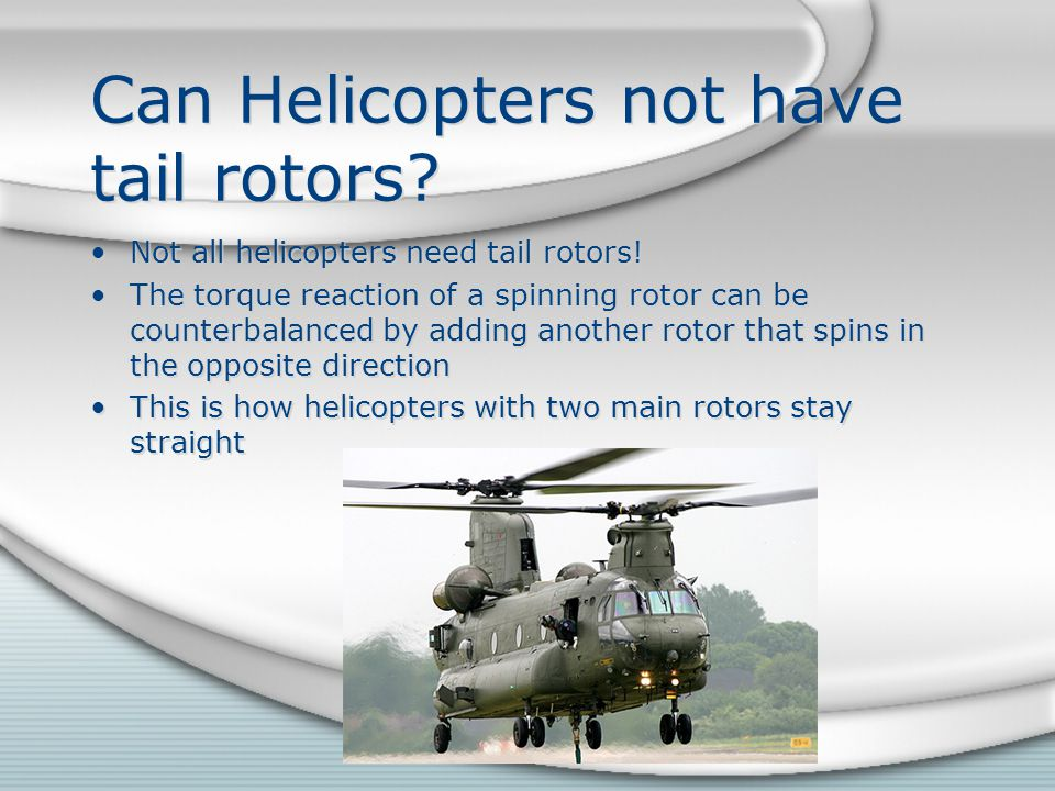 Can Helicopters not have tail rotors