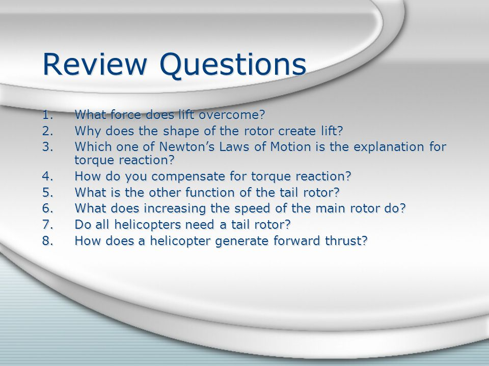 Review Questions What force does lift overcome