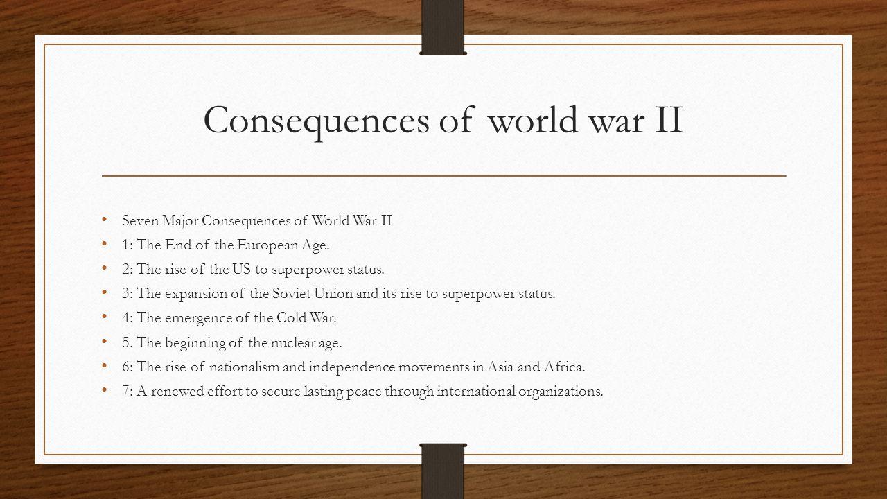 major consequences of world war 2