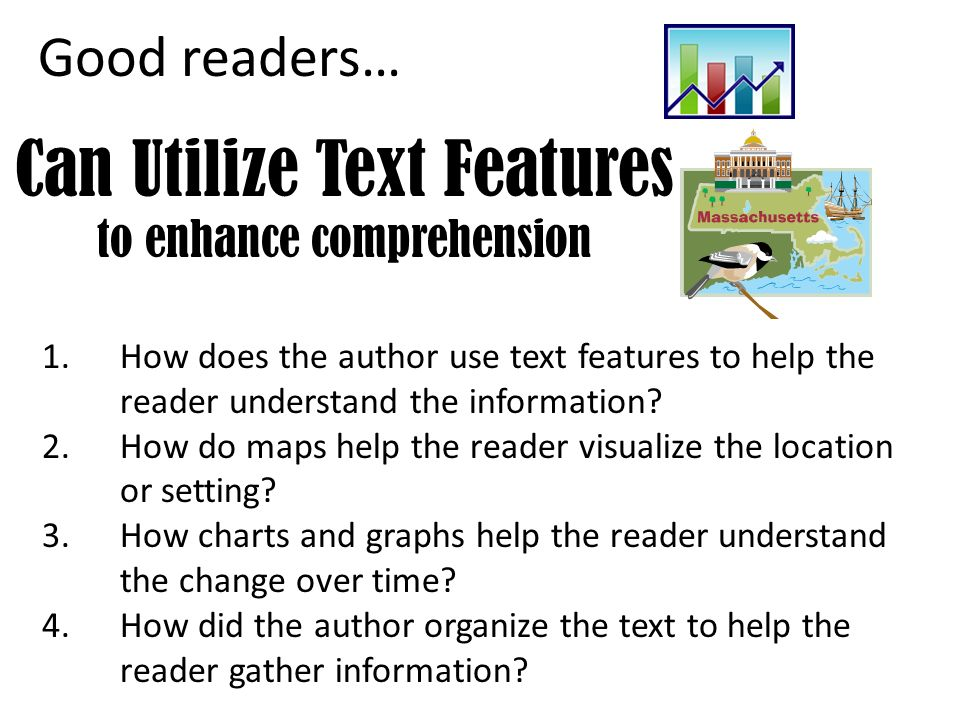 Can Utilize Text Features to enhance comprehension