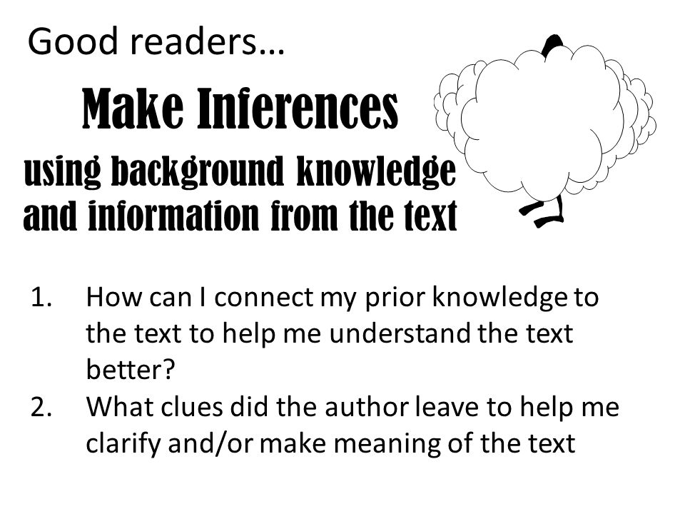 using background knowledge and information from the text