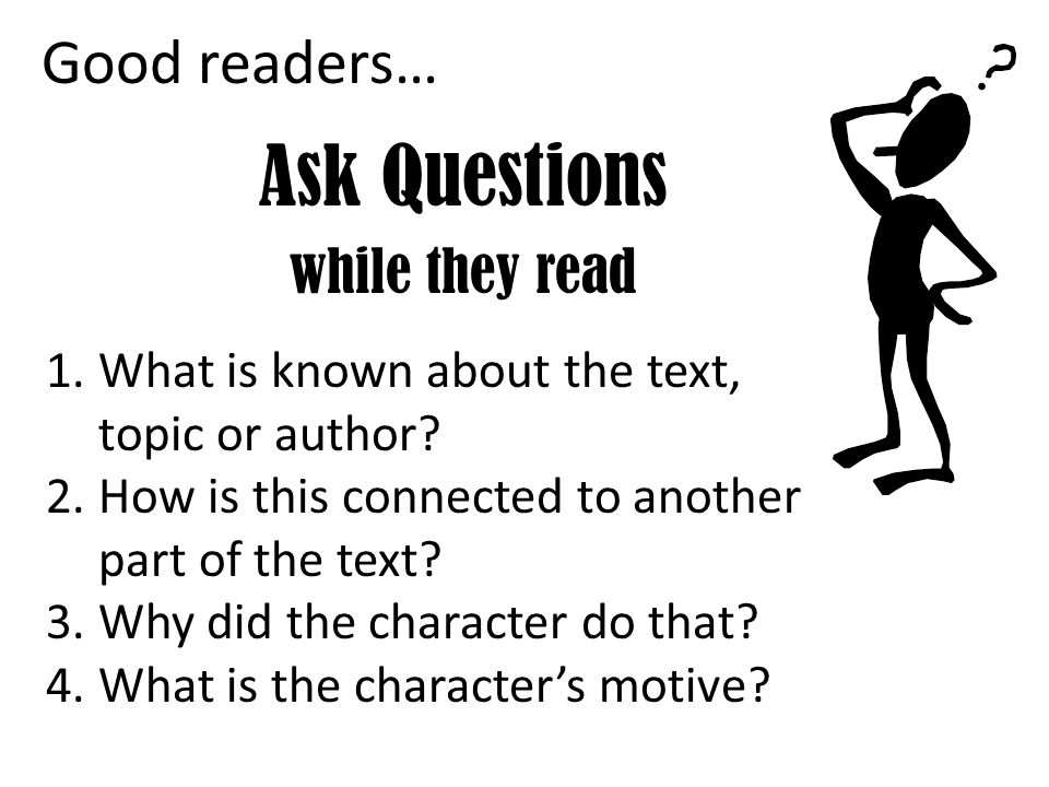Ask Questions while they read