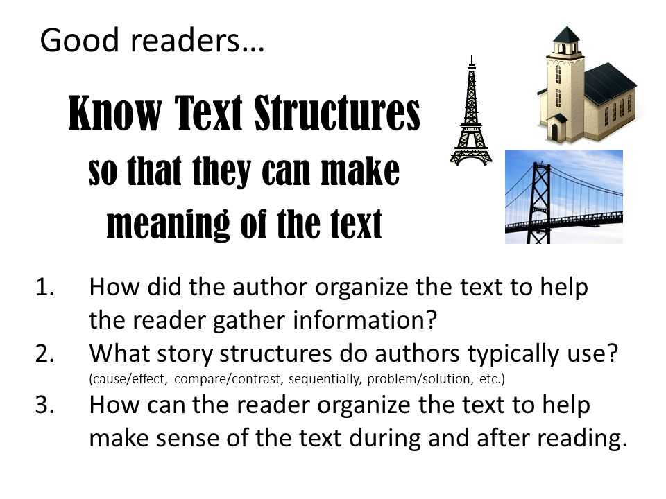 Know Text Structures so that they can make meaning of the text
