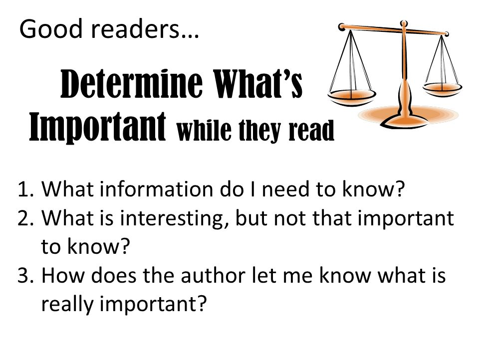 Determine What's Important while they read