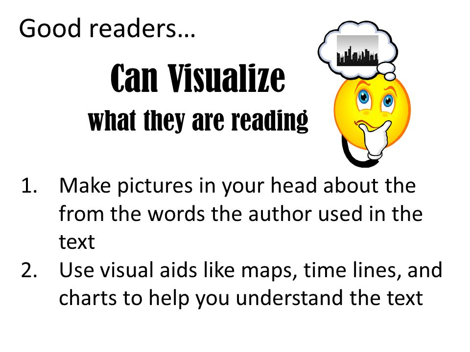 Can Visualize what they are reading
