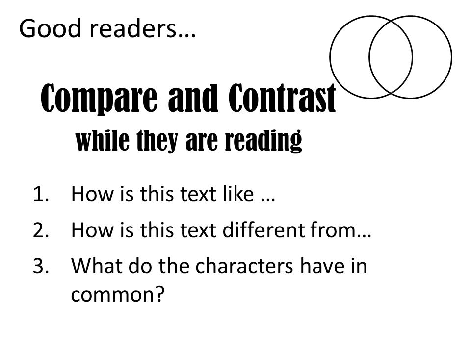 Compare and Contrast while they are reading