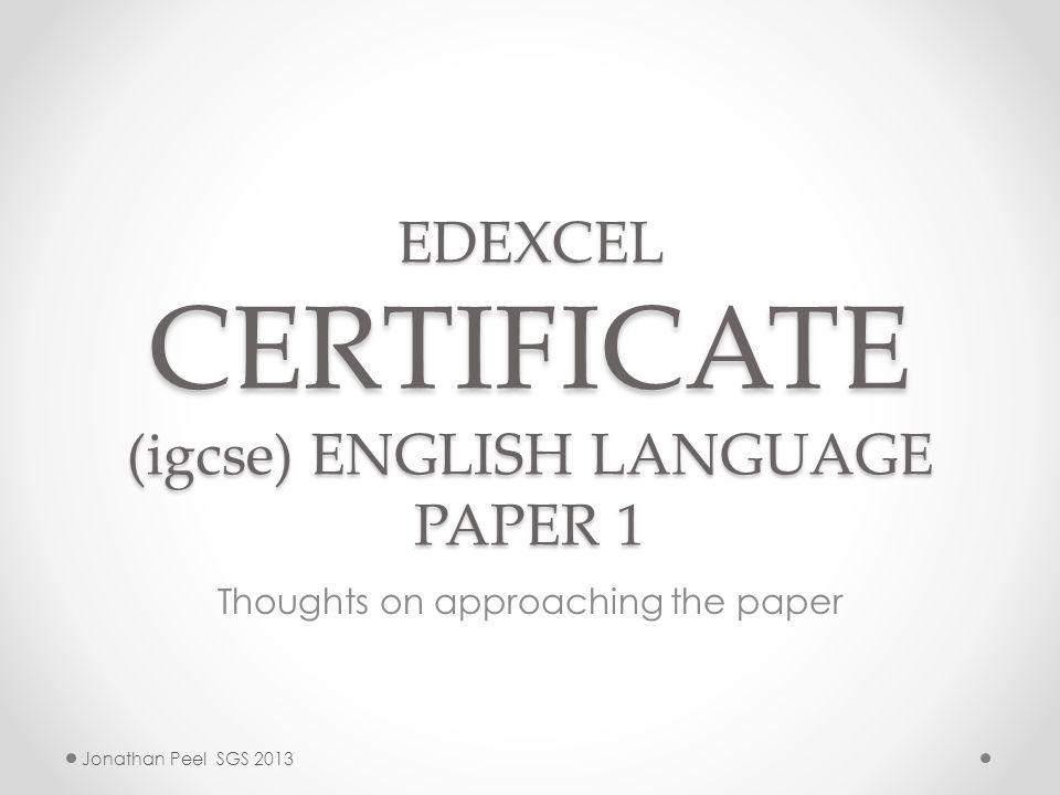 EDEXCEL CERTIFICATE (igcse) ENGLISH LANGUAGE PAPER 1 - ppt