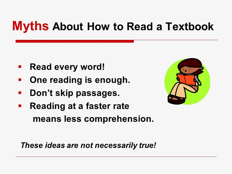 Myths About How to Read a Textbook